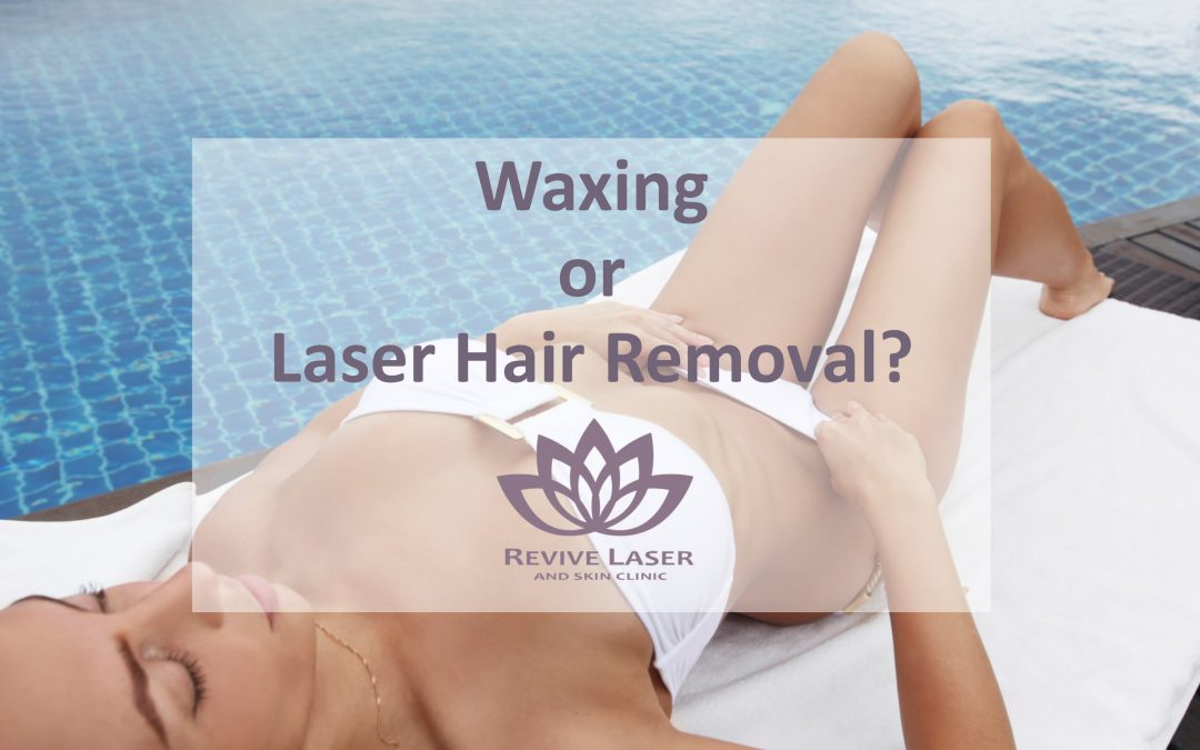 Waxing or Laser Hair removal?
